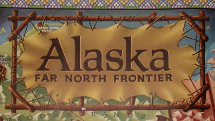 Pictorial Map, Alaska: Far North Frontier