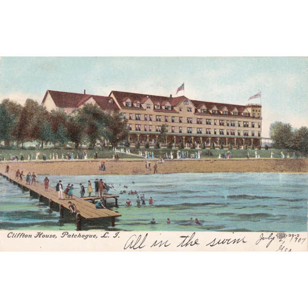 Postcard of the Clifton Hotel, c. 1907, from the collection of the Greater Patchogue Historical Society