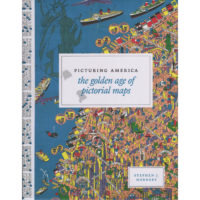Picturing America: The Golden Age of Pictorial Maps