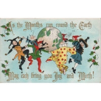 As the Months run round the Earth, Let each bring you Joy and Mirth! Antique Postcard